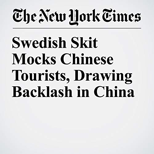 Swedish Skit Mocks Chinese Tourists, Drawing Backlash in China copertina