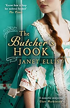 The Butcher's Hook: a dark and twisted tale of Georgian London by [Janet Ellis]