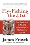 Fly-Fishing the 41st: From Connecticut to Mongolia and Home Again: A Fisherman s Odyssey