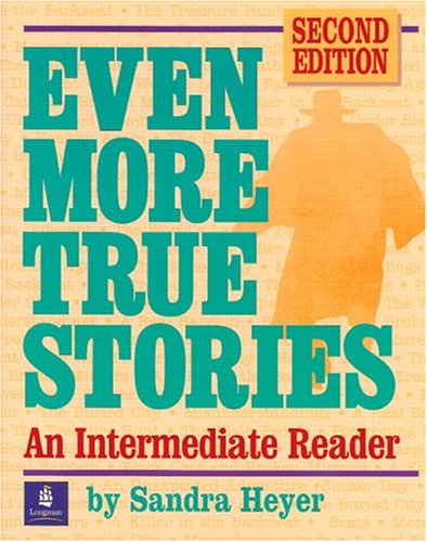 Even More True Stories: An Intermediate Reader, Second Edition