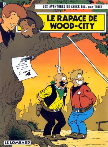 Chick Bill, tome 52 : Le Rapace de Wood-City