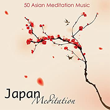 Japan Meditation – 50 Asian Meditation Music for Japanese Zen Garden Contemplation