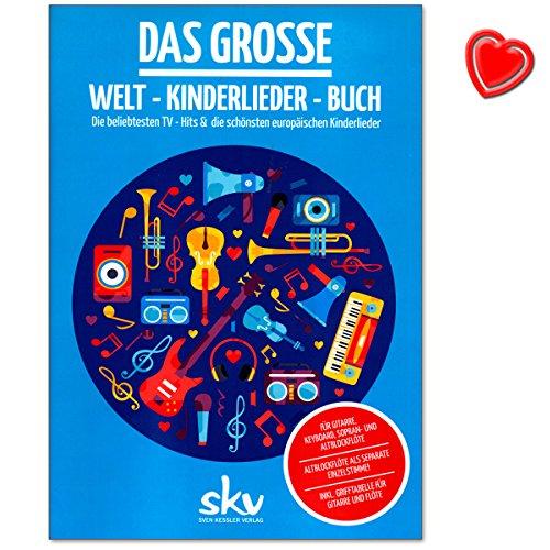 Das große Welt-Kinderlieder-Buch - Europäische Kinderlieder und die beliebtesten TV-Hits zum Singen und Musizieren für die ganze Familie - Songbook mit Notenklammer 9783938993446