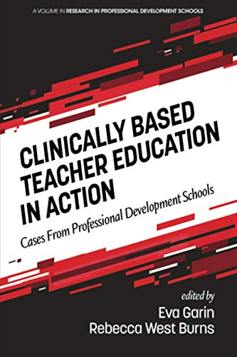 Compare Textbook Prices for Clinically Based Teacher Education in Action: Cases from Professional Development Schools Research in Professional Development Schools  ISBN 9781648020018 by Garin, Eva,Burns, Rebecca West