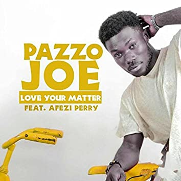 Love Your Matter (feat. Afezi Perry)