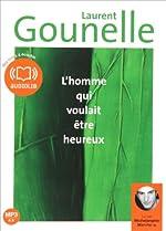 L'homme qui voulait être heureux - Audio livre 1 CD MP3 - 437 MO de Laurent Gounelle