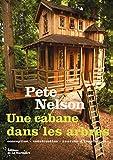 Une cabane dans les arbres. conception, construction, sources d'inspiration