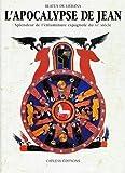 L'APOCALYPSE DE JEAN. Splendeur de l'enluminure espagnole du XIe siècle