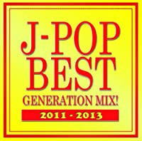 J-POP BEST GENERATION MIX! 2011-2013