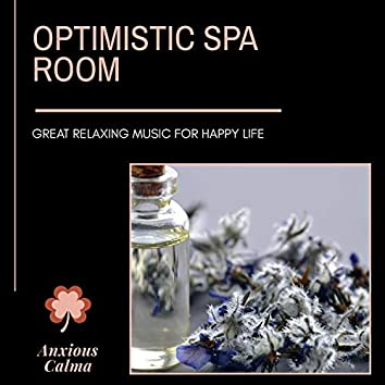 Optimistic Spa Room - Great Relaxing Music For Happy Life