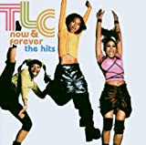 Now & Forever: The Hits von TLC