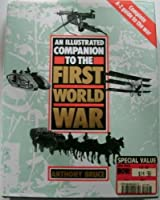 An Illustrated Companion to the First World War