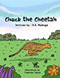 Chuck the Cheetah: A children's cheetah book for kids ages 1-3 ages 3-5 ages 6-8 about sometimes winning and losing (English Edition)