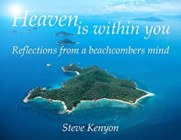 Heaven is Within You: Reflections from a Beachcomber's Mind by [Steve Kenyon]