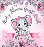 It's a Girl! Baby Shower Guest Book: Cute Elephant Tiny Baby Girl, Ribbon And Flowers With Letters Watercolor Pink Floral Theme Hardback