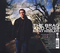The Brag and Cuss by Rocky Votolato