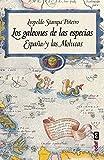 los galeones de las especias: España y las Molucas (Crónicas de la Historia)