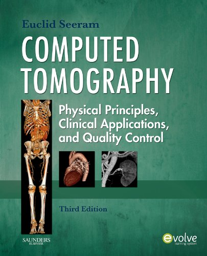 Computed Tomography - E-Book: Physical Principles, Clinical Applications, and Quality Control (CONTEMPORARY IMAGING...