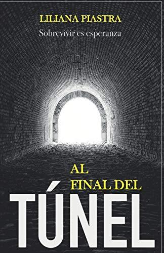 Al final del túnel: Sobrevivir es esperanza