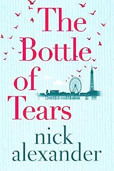 The Bottle of Tears (English Edition) van [Nick Alexander]