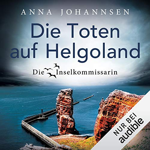 Die Toten auf Helgoland: Die Inselkommissarin 7