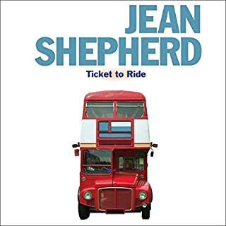 Jean Shepherd: Ticket to Ride                   By:                                                                                                                                 Original Radio Broadcast                               Narrated by:                                                                                                                                 Jean Shepherd                      Length: 2 hrs and 54 mins     3 ratings     Overall 4.3