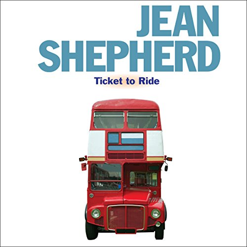 Jean Shepherd: Ticket to Ride  By  cover art