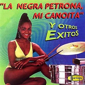 La Negra Petrona, Mi Canoita y Otros Éxitos