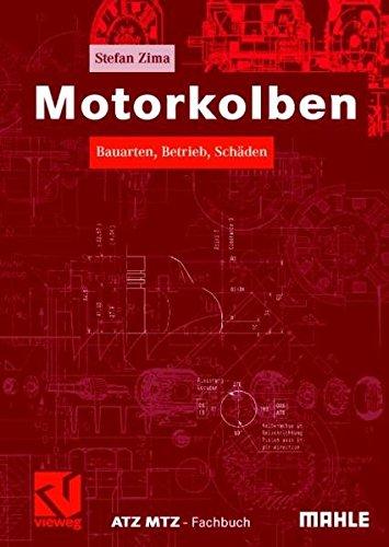 Motorkolben: Bauarten, Betrieb, Schäden (ATZ/MTZ-Fachbuch)