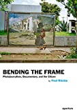 Image of Bending the Frame: Photojournalism, Documentary, and the Citizen