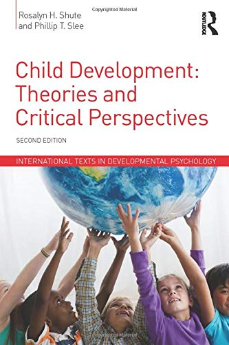 Compare Textbook Prices for Child Development: Theories and Critical Perspectives International Texts in Developmental Psychology 2 Edition ISBN 9781848724525 by Shute, Rosalyn H.,Slee, Phillip T.