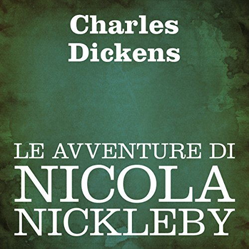 Le avventure di Nicola Nickleby [Nicholas Nickleby] audiobook cover art
