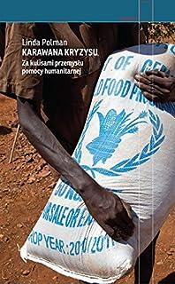 Karawana kryzysu: Za kulisami przemysłu pomocy humanitarnej