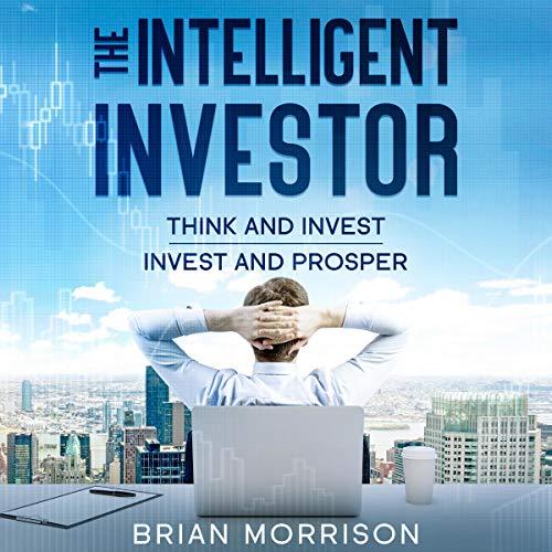 The Intelligent Investor: Think and Invest - Invest and Prosper Titelbild