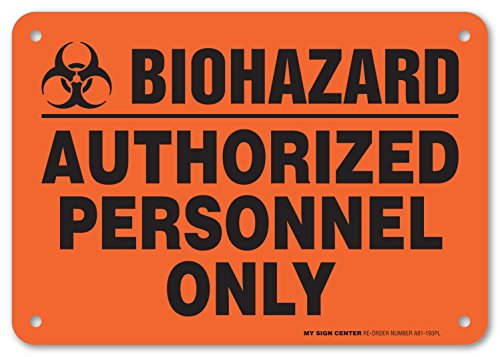 "Biohazard Authorized Personnel Only Warning Sign - Do Not Enter - Keep Out - 7""x10"" - .060 Heavy Duty Plastic - Made in USA - Indoor and Outdoor Use - A81-193PL"