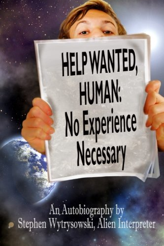 Help Wanted Human: No Experience Necessary