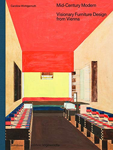 Mid-Century Modern – Visionary Furniture Design from Vienna (Edition Angewandte)