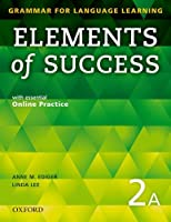 Elements of Success 2A (Grammar for Language Learning)