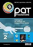 PAT Pool Billard Trainingsheft Level 2: Von Landesliga bis etwa Oberliga - Ralph Eckert