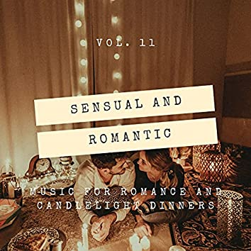Sensual And Romantic - Music For Romance And Candlelight Dinners, Vol. 11