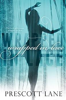 Wrapped in Lace by [Prescott Lane]
