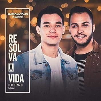 Resolva a Vida (Ao Vivo) [feat. Bruninho & Davi]