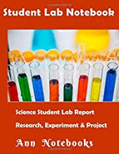Student Lab Notebook: Science Student Lab Report , Research, Experiment & Project