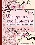 By Frank, Barbara Women of the Old Testament, 14 In-Depth Bi