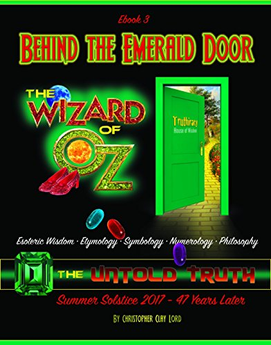 Behind the Emerald Door of Oz The Untold Truth Ebook3: Esoteric Wisdom • Etymology • Symbology • Numerology • Philosophy (English Edition)