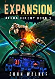 Expansion: Alpha Colony Book 3 (English Edition)