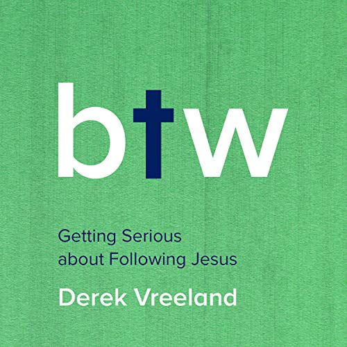 By the Way: Getting Serious About Following Jesus audiobook cover art