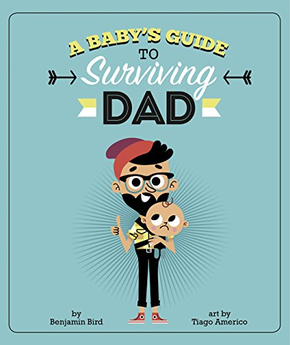 A Baby's Guide to Surviving Dad (Baby Survival Guides) (English Edition)