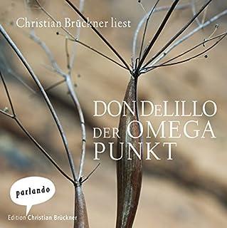 Der Omegapunkt                   Autor:                                                                                                                                 Don DeLillo                               Sprecher:                                                                                                                                 Christian Brückner                      Spieldauer: 3 Std. und 34 Min.     5 Bewertungen     Gesamt 3,4