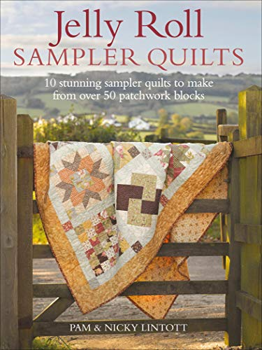 Jelly Roll Sampler Quilts: 10 Stunning Sampler Quilts to Make from Over 50 Patchwork Blocks (English Edition)